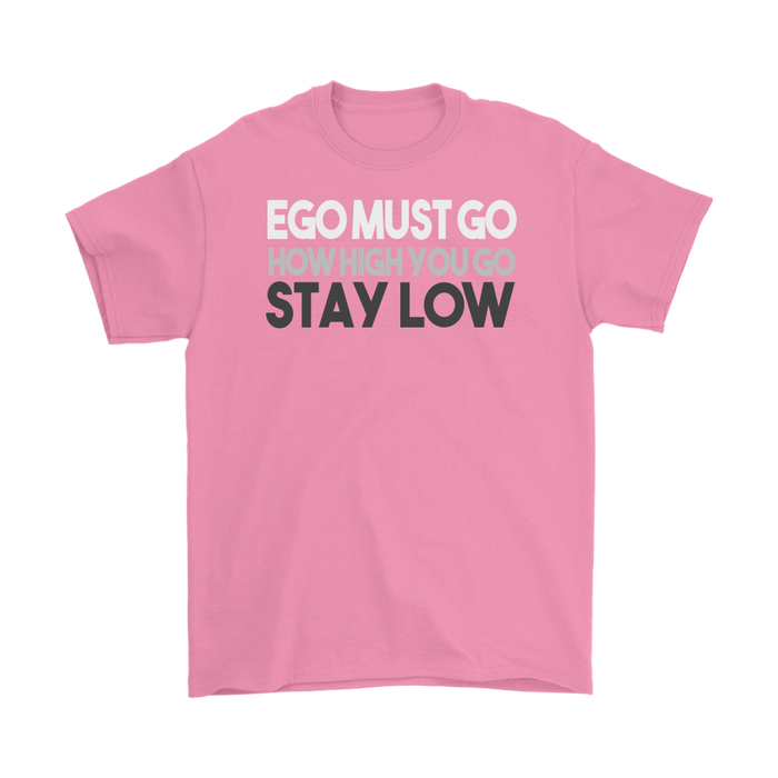 Ego Must Go How High You Go Stay Low – Gildan Men's T-Shirt, T-shirt, pyaonline