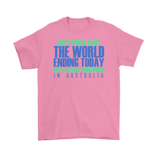 Don`t worry about the world ending to day it`s already tomorrow is australia– Gildan Men's T-Shirt, T-shirt, Personally Yours Accessories