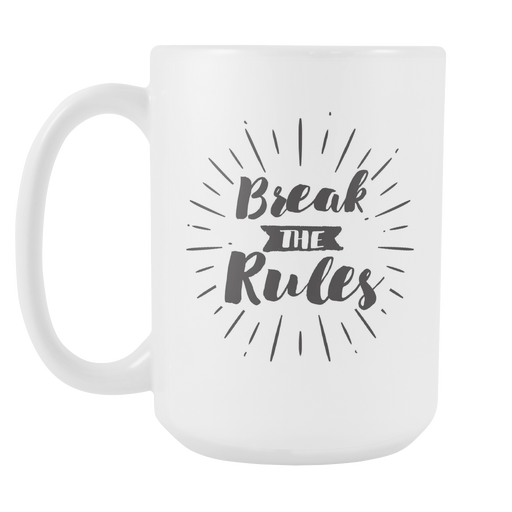 White 15 oz mug - Break The Rules, Drinkware, Personally Yours Accessories