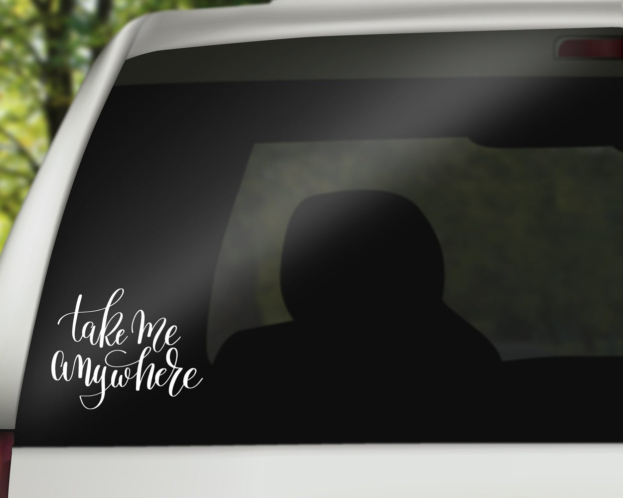 Take me Anywhere Decal/Sticker with Adhesive for use on car Window or Wall using Premium Vinyl up to 11 Inches