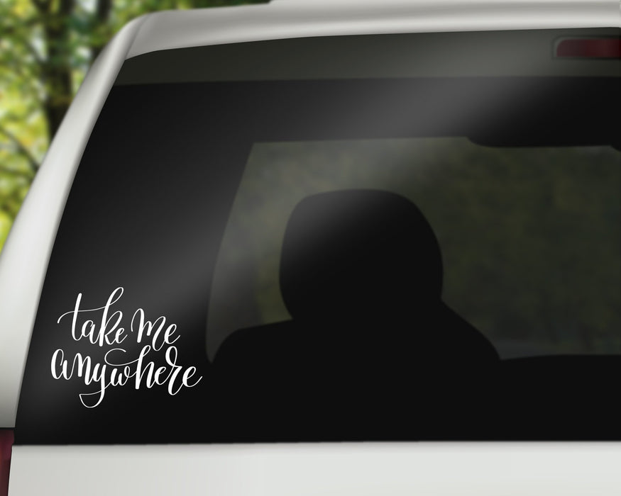 Take me Anywhere Decal, Car Decals, Personally Yours Accessories