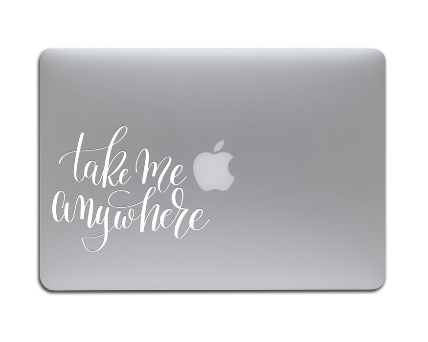 Take me Anywhere Decal
