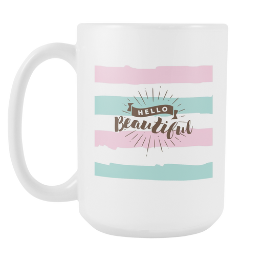 White 15 oz mug - Hello Beautiful, Drinkware, Personally Yours Accessories