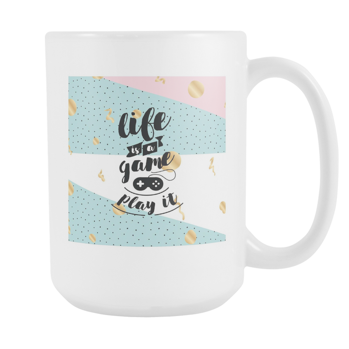 Life is a Game - Play It - With Graphic Left