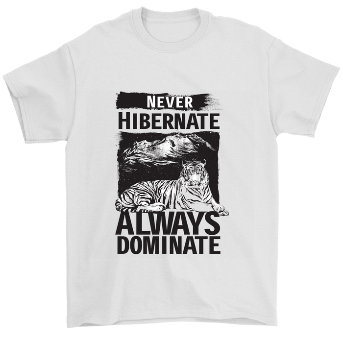 Mens T-Shirt - Never Hibernate - Always Dominate, T-shirt, Personally Yours Accessories