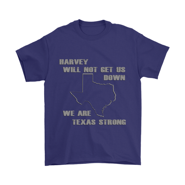 Harvey Will NOT Get US DOWN - We ARE Texas Strong, T-shirt, pyaonline