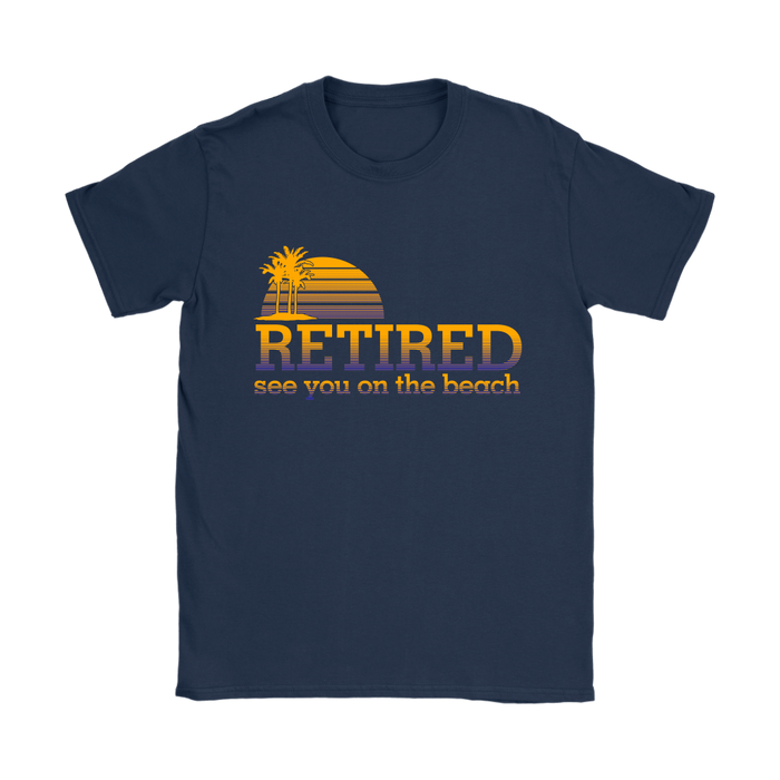 Womens T-Shirt - Retired - See you at the Beach, T-shirt, Personally Yours Accessories