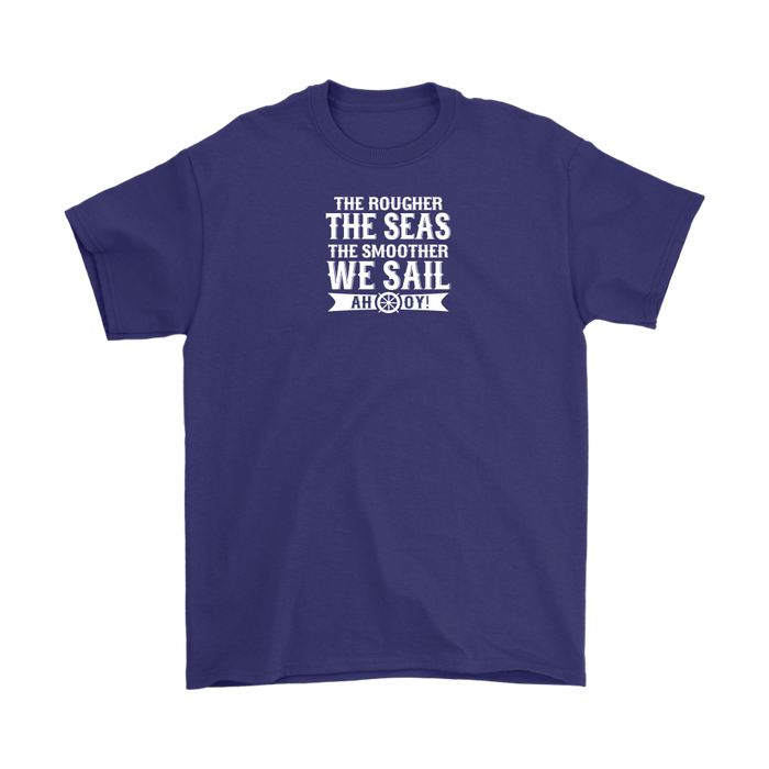 The Rougher The Seas The Smoother We Sail, T-shirt, Personally Yours Accessories