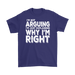 I'm Not Arguing I'm just Explaining why I'm Right, T-shirt, Personally Yours Accessories