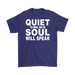 Quiet The Mine And The Soul Will Speak – Gildan Men's T-Shirt, T-shirt, Personally Yours Accessories