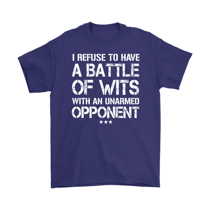 I Refuse to Have a Battle of wits with an Unarmed opponent.