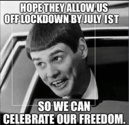 I hope they allow us off lockdown by July 1st so we can celebrate our freedom in Canada
