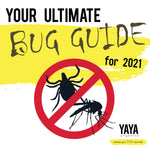 Your Ultimate Bug Guide for 2021! by YAYA Organics