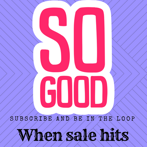 Subscribe to be in the loop to know about upcoming sales