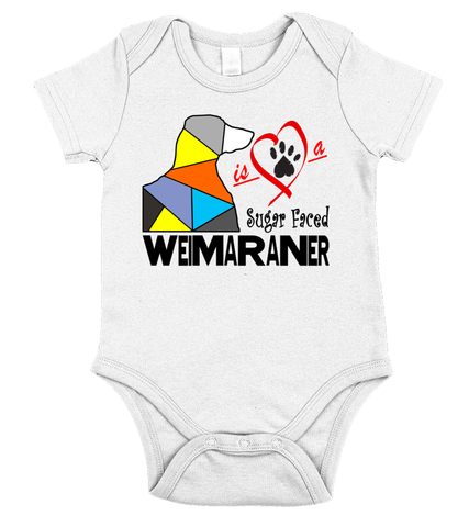 Love is a Sugar Faced Weimaraner - Baby Onesie