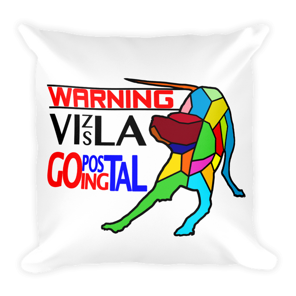 "Square Pillow ""WARNING Vizsla Going Postal"" Premium"