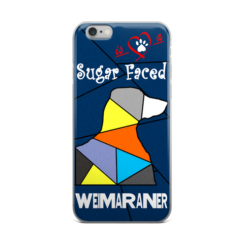 Love is a Sugar Faced Weimaraner - iPhone 5/5s/Se, 6/6s, 6/6s Plus Case 3