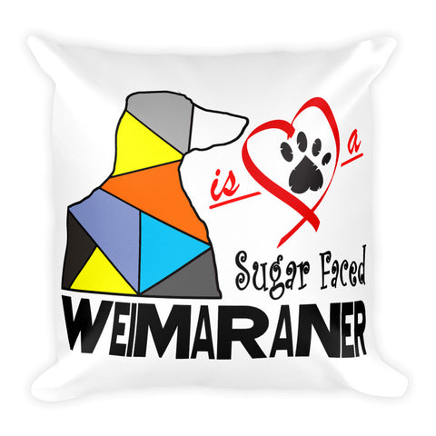 "Square Pillow ""Love is a Sugar Faced Weimaraner"" Premium"