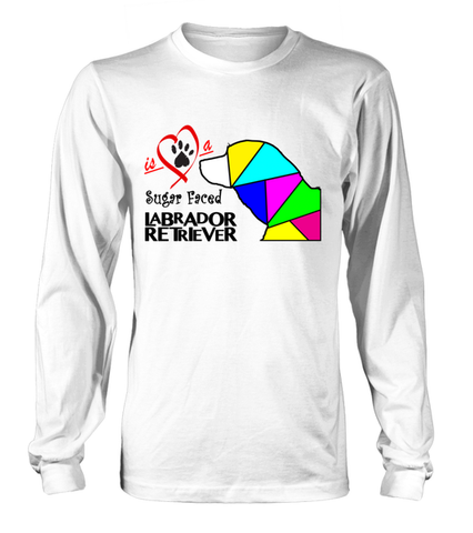 White Long Sleeved T-Shirt Love is a Sugar Faced Labrador Retriever