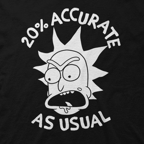 """20% Accurate As Usual"" T-Shirt"