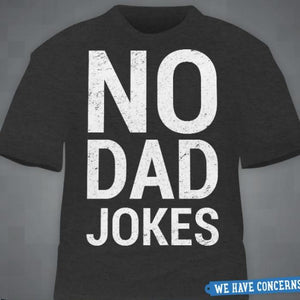 """2f9ccd950 No Dad Jokes"""" T‑Shirt – Level Up Outfitters"""
