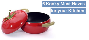 6 Kooky Must Haves for your Kitchen
