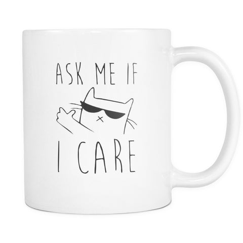Drinkware - Ask Me If I Care - Mug