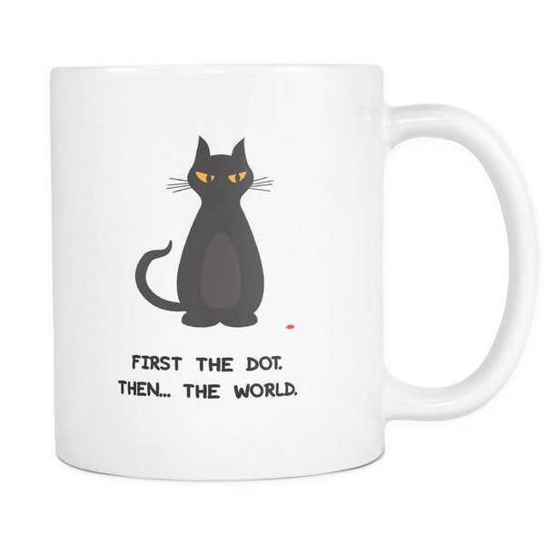 Drinkware - First The Dot. Then... The World - Mug