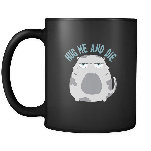 Drinkware - Hug Me And Die. - Mug