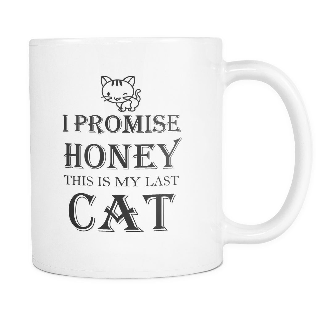 Drinkware - I Promise Honey This Is My Last Cat - Mug