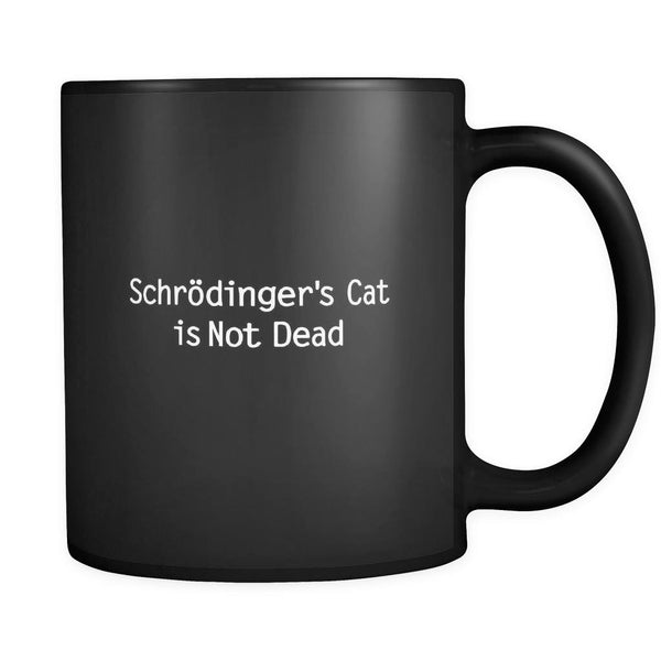 Drinkware - Schrodinger's Cat Is Not Dead - Mug