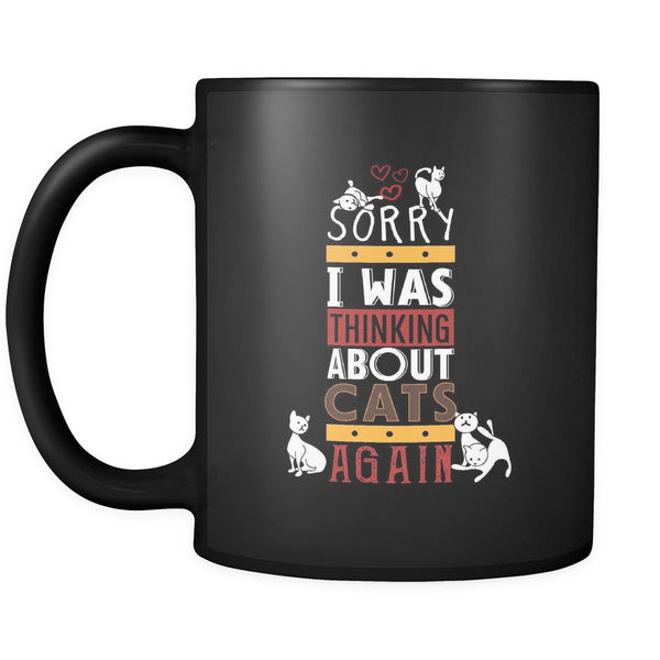Drinkware - Sorry I Was Thinking About Cats Again - Mug