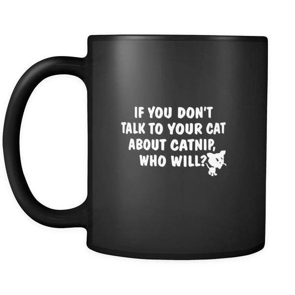 Drinkware - Talk To Your Cat About Catnip - Mug