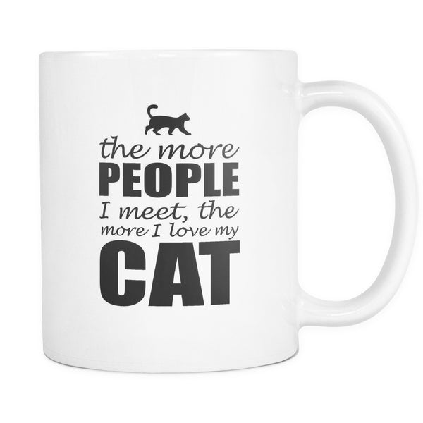 Drinkware - The More People I Meet, The More I Love My Cat - Mug
