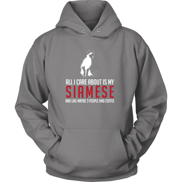 T-shirt - All I Care About Is My Siamese Cat - Hoodie