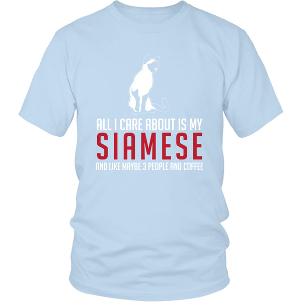T-shirt - All I Care About Is My Siamese Cat - Unisex Tee