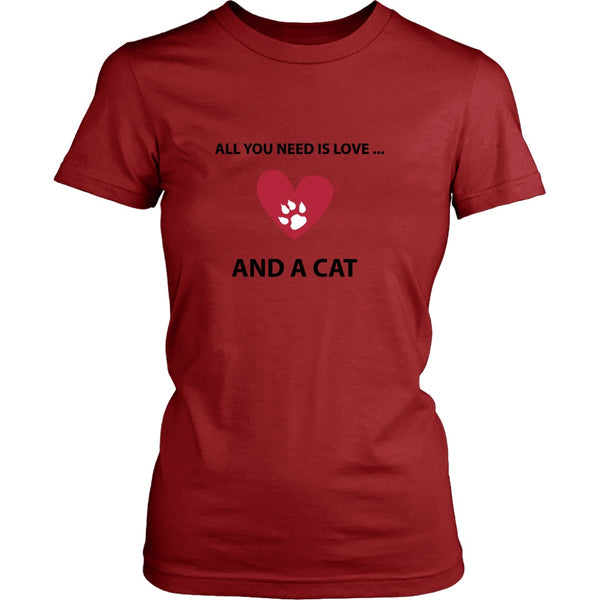 T-shirt - All You Need Is Love... And A Cat - Women's Fit