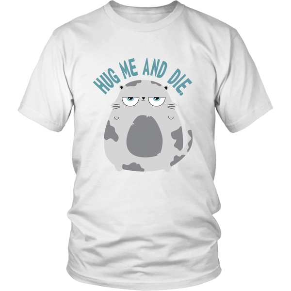 T-shirt - Hug Me And Die - Unisex Tee