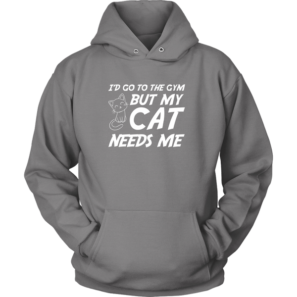 T-shirt - I'd Go To The Gym But My Cat Needs Me - Hoodie