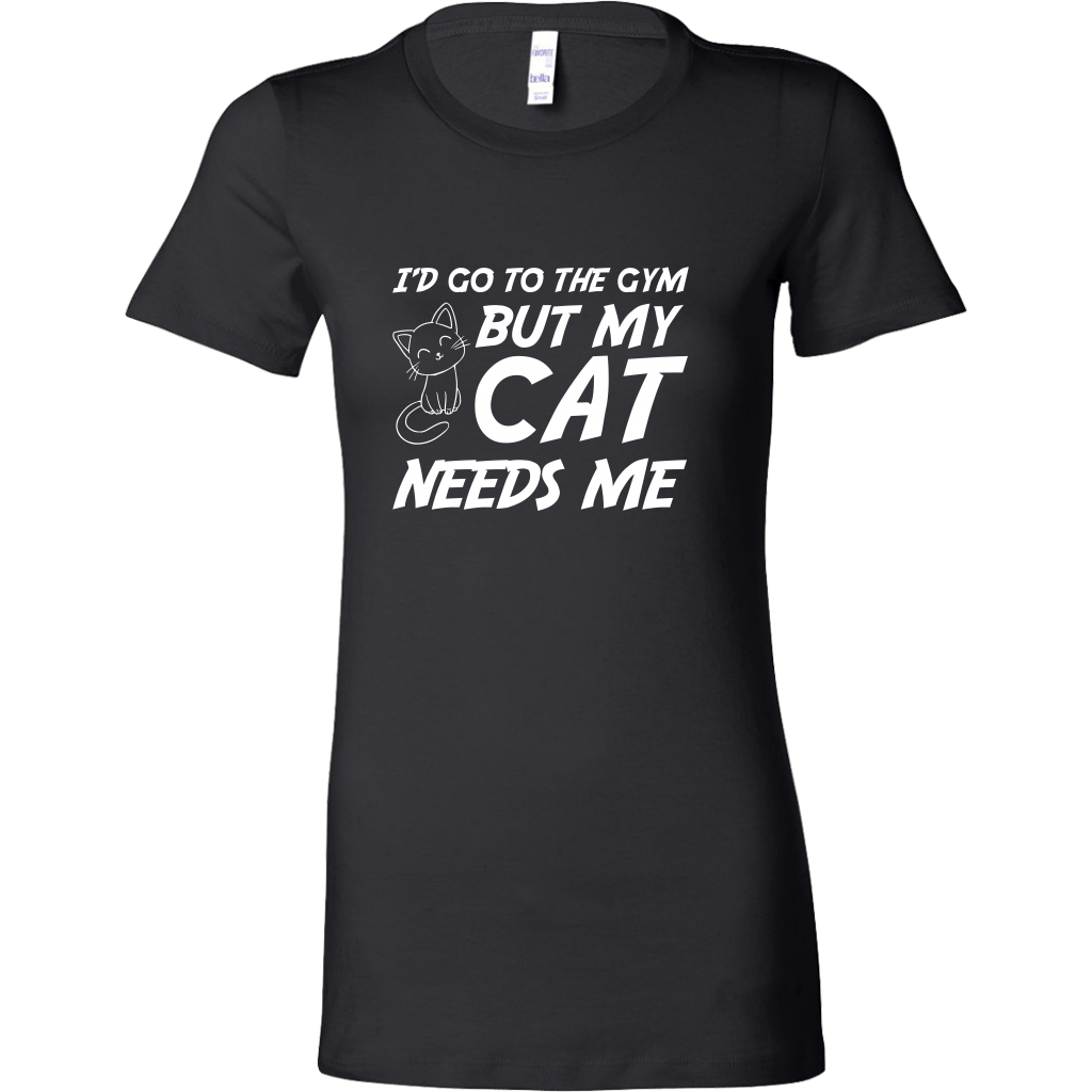 T-shirt - I'd Go To The Gym But My Cat Needs Me - Women's Crewneck