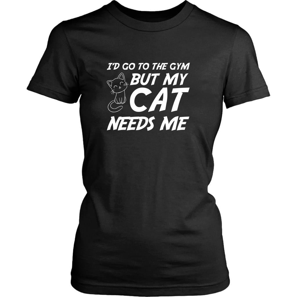 T-shirt - I'd Go To The Gym But My Cat Needs Me - Women's Fit