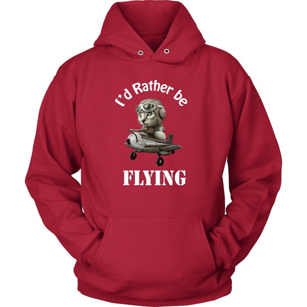 T-shirt - I'd Rather Be Flying - Hoodie