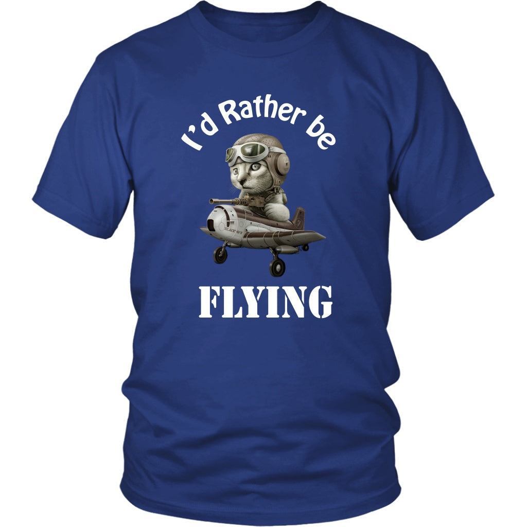 T-shirt - I'd Rather Be Flying - Unisex Tee