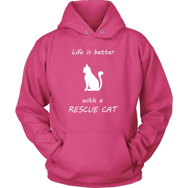 T-shirt - Life Is Better With A Rescue Cat - Hoodie