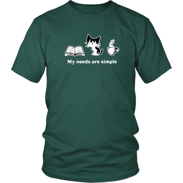 T-shirt - My Needs Are Simple - Unisex Tee