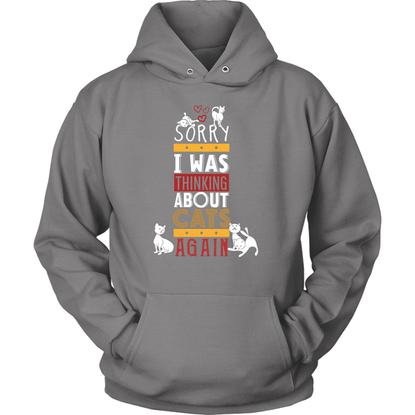 T-shirt - Sorry I Was Thinking About Cats Again - Hoodie