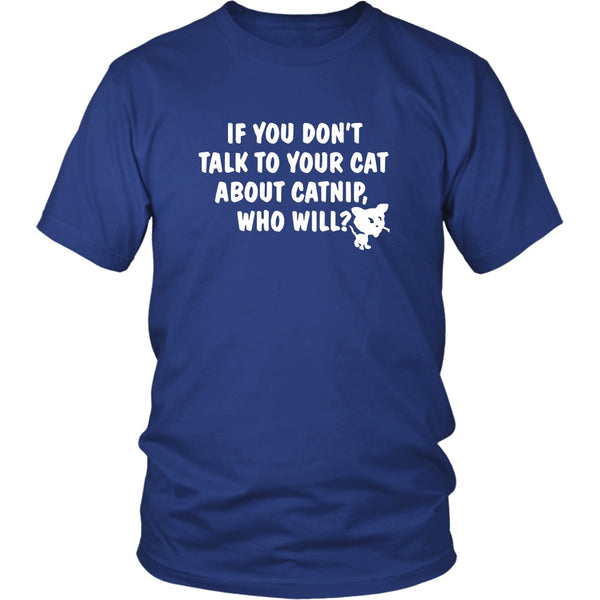 T-shirt - Talk To Your Cat About Catnip - Unisex Tee