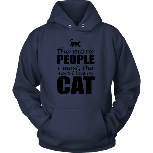 T-shirt - The More People I Meet, The More I Love My Cat - Hoodie