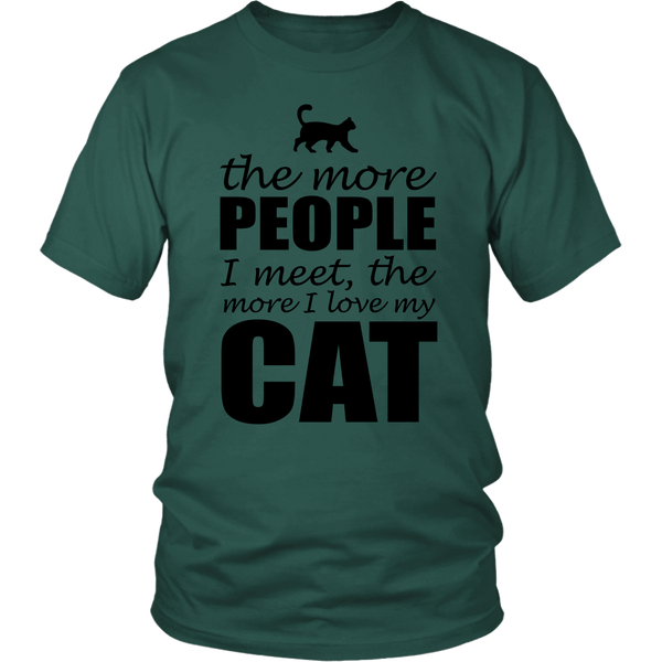 T-shirt - The More People I Meet, The More I Love My Cat - Unisex Tee