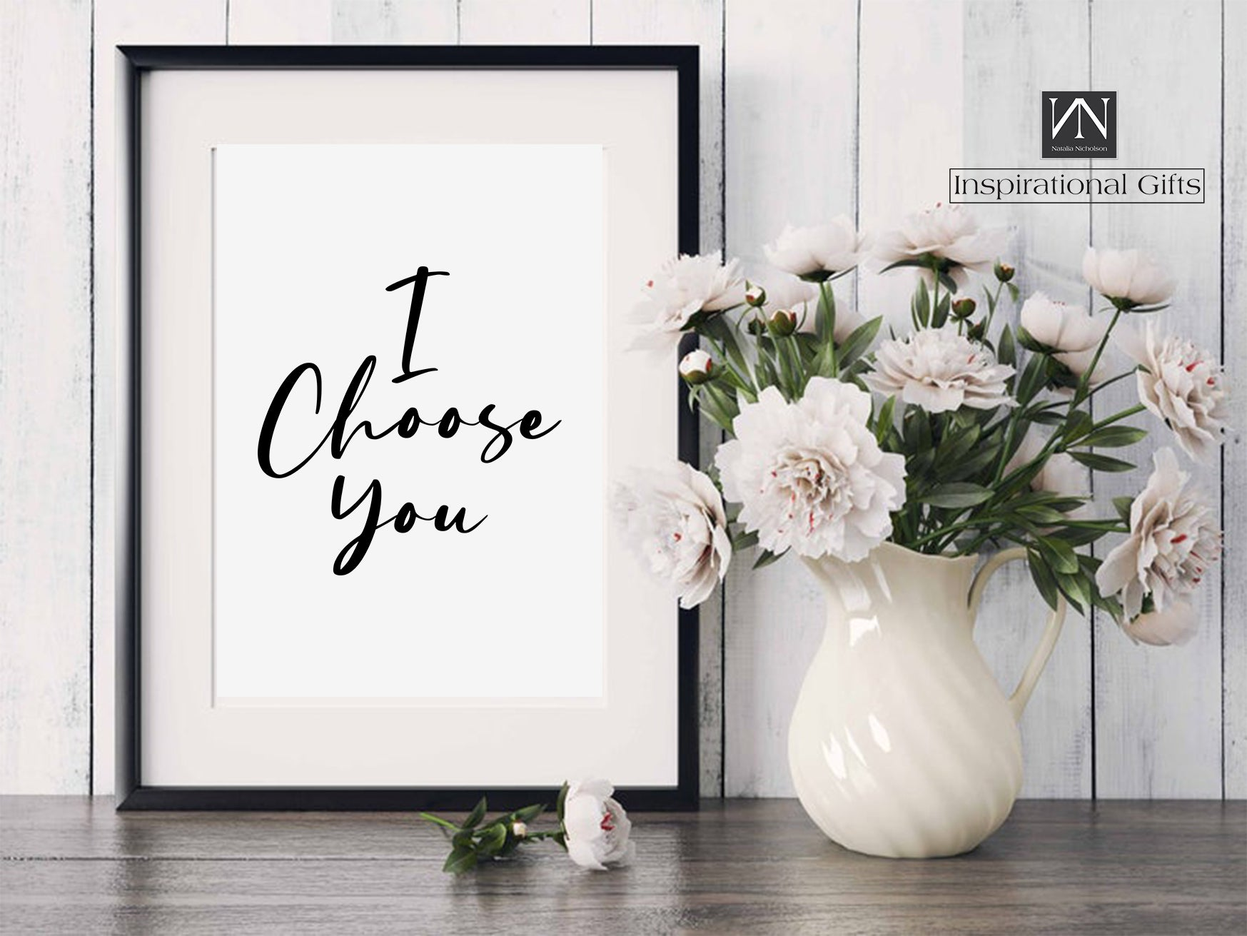 Inspirational Statement Design For Him or For Her - I Choose You - NN Inspirational Gifts